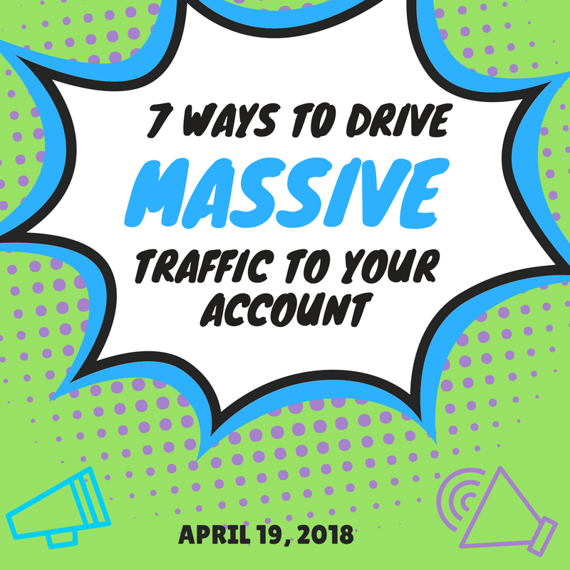 7 Ways to Drive Massive Traffic to your Account